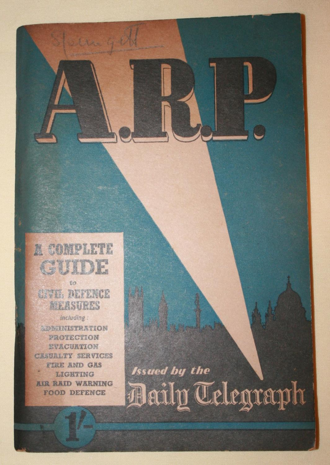 A WWII ARP A COMPLETE GUIDE TO CIVIL DEFENCE MEASURES
