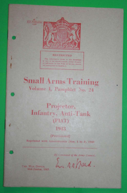 SMALL ARMS TRAINING MANUAL ( SAT ) NO 24 PIAT 1945