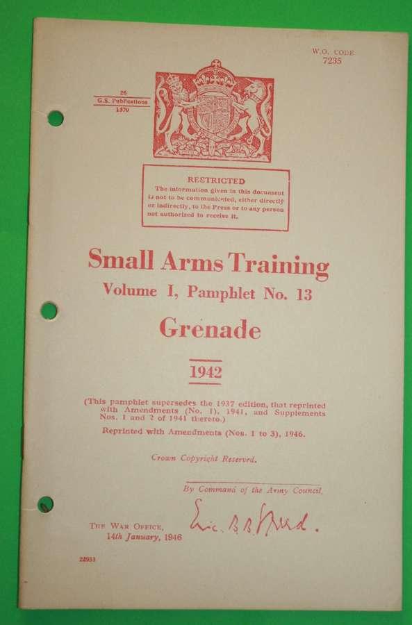 SMALL ARMS TRAINING MANUAL ( SAT ) NO 13 GRENADE 1942 ( 46 REPRINT )