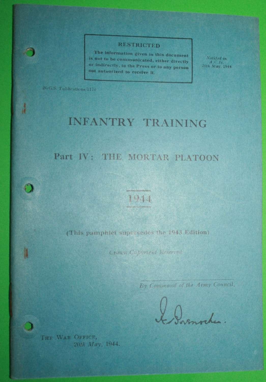 INFANTRY TRAINING PART IV THE MORTAR PLATOON 1944