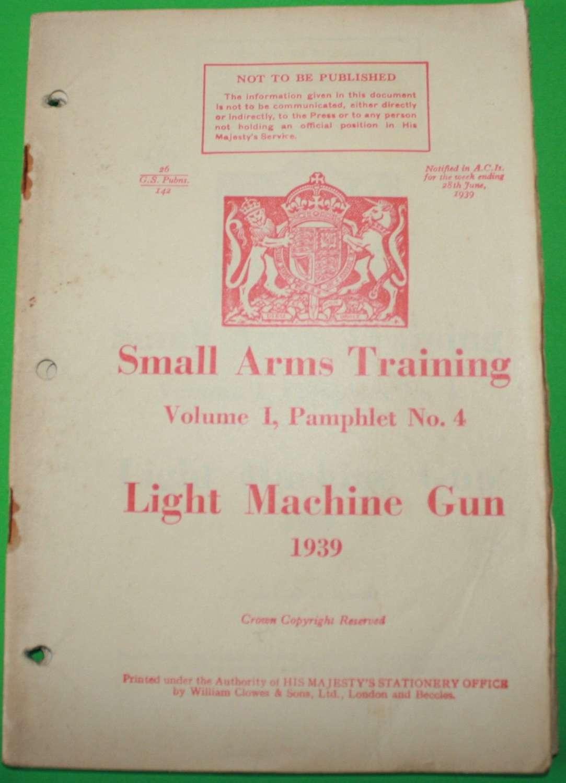 SMALL ARMS TRAINING MANUAL ( SAT ) NO 4 LIGHT MACHINE GUN 1939