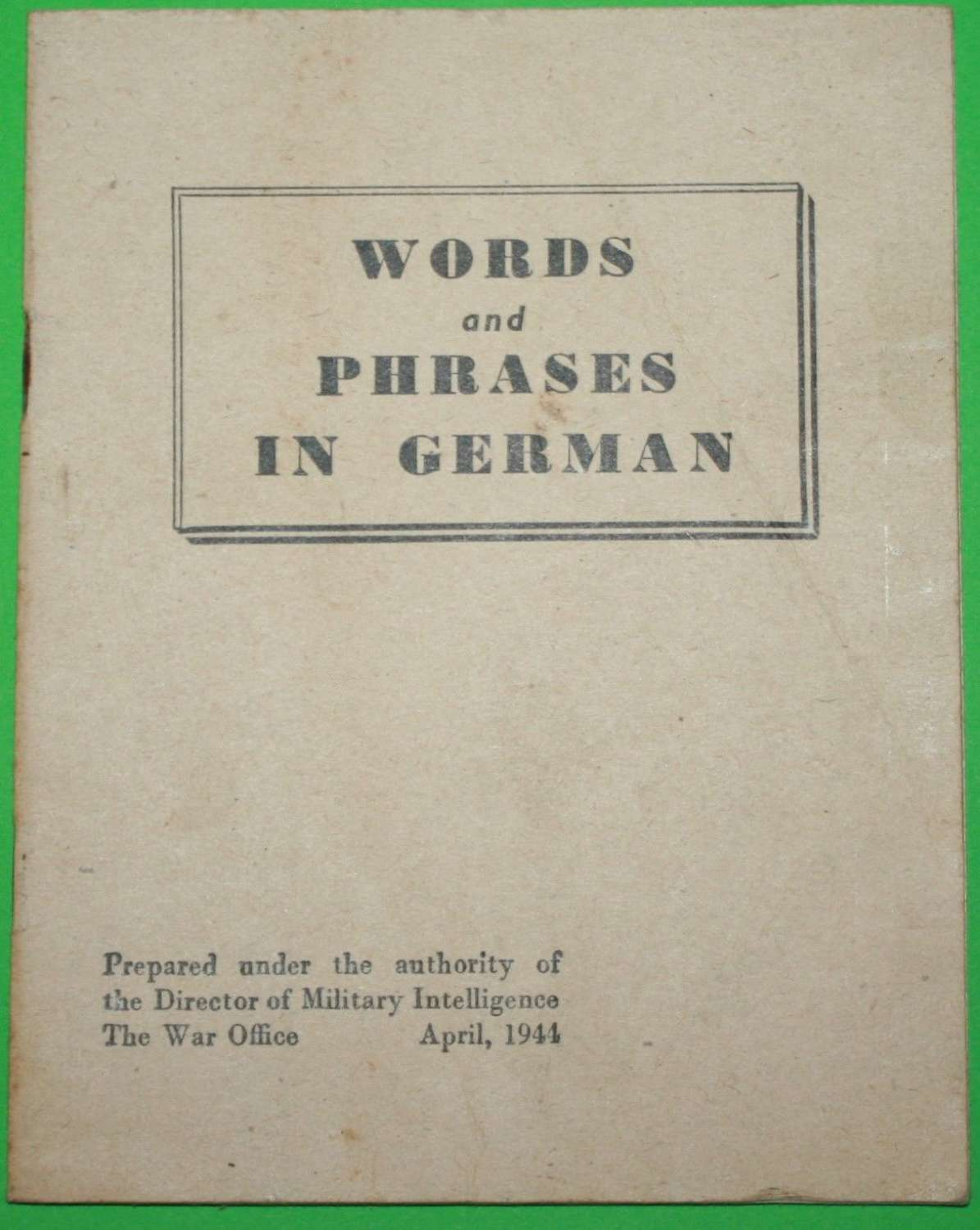 A WWII BRITISH PAMPHLET WORDS AND PHRASES IN GERMAN